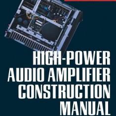 High-Power Audio Amplifier Construction Manual