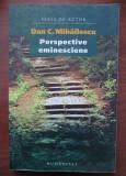 Dan C. Mihailescu - Perspective eminesciene