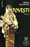 Maria. Regina Romaniei. Povesti. Vol. 1-2