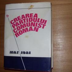 CREAREA  PARTIDULUI  COMUNIST  ROMAN  ( MAI  1921 )   -  foarte rara, 641 pag  *