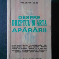 VALERICA DABU - DESPRE DREPTUL SI ARTA APARARII