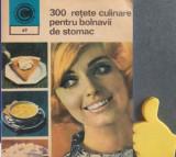 300 de retete culinare pentru bolnavii de stomac Rozalia Muresanu