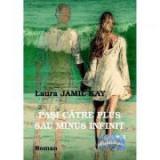 Pasi catre plus sau minus infinit - Laura Jamil Kay