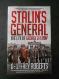GEOFFREY ROBERTS - STALIN`S GENERAL. THE LIFE OF GEORGY ZHUKOV (limba engleza)