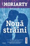 Noua straini/Liane Moriarty
