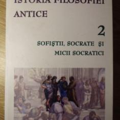 ISTORIA FILOSOFIEI ANTICE VOL.2 SOFISTII, SOCRATE SI MICII SOCRATICI - GIOVANNI