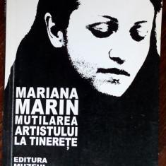 MARIANA MARIN: MUTILAREA ARTISTULUI LA TINERETE(VERSURI 1999/DEDICATIE-AUTOGRAF)