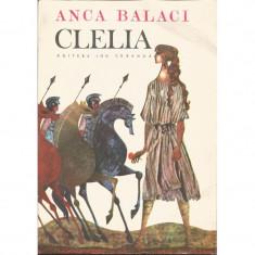 Clelia. Evocari din istoria legendara a Romei - Anca Balaci