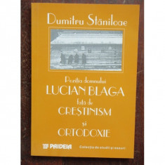 POZITIA DOMNULUI LUCIAN BLAGA FATA DE CRESTINISM SI ORTODOXIE