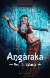 Angaraka. Vol. 1: Balanta/Lavinia Calina
