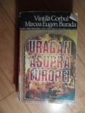 Uragan Asupra Europei - Vintila Corbul Mircea Eugen Burada ,530811