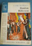 Danton. Balcescu - Camil Petrescu (teatru, vol. III)