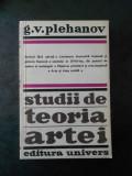 G. V. PLEHANOV - STUDII DE TEORIA ARTEI