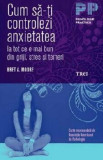 Cumpara ieftin Cum sa-ti controlezi anxietatea/Bret A. Moore