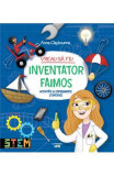 Vreau sa fiu inventator faimos - Anna Claybourne