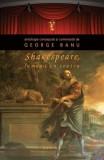 Shakespeare. Lumea-i un teatru (paperback) | George Banu