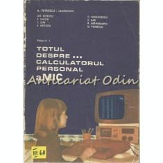 Totul Despre? Calculatorul Personal aMIC I - A. Petrescu, Gh. Rizescu, F. Iaco
