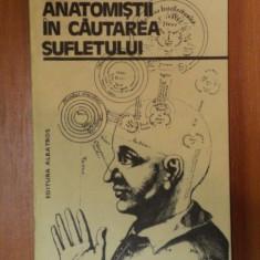 ANATOMISTII IN CAUTAREA SUFLETULUI de C. BALACEANU STOLNICI