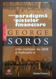 NOUA PARADIGMA A PIETELOR FINANCIARE - George Soros