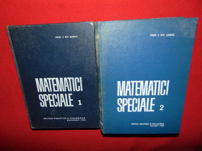 MATEMATICI SPECIALE VOL.I-II -PROF.I.GH.SABAC