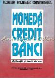 Cumpara ieftin Moneda Credit Banci. Aplicatii Si Studii De Caz - Cezar Basno, Nicolae Dardac