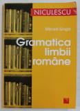 GRAMATICA LIMBII ROMANE de MIRCEA GOGA , 2008