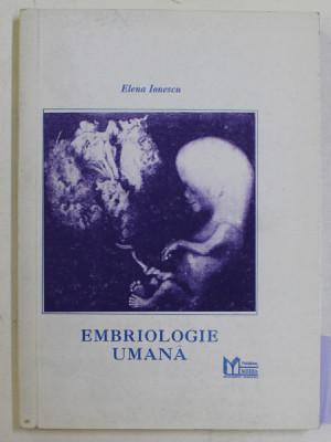 EMBRIOLOGIE UMANA de DR. ELENA IONESCU , VOLUMUL I - EMBRIOLOGIE GENERALA , 1995 , DEDICATIE * foto