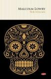 Sub vulcan. Carte pentru toti. Vol 56/Malcolm Lowry