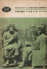 Manualul. Catre sine - Epictet / Marcus Aurelius foto