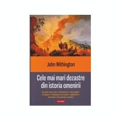 Cele mai mari dezastre din istoria omenirii