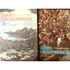 CADEREA CONSTANTINOPOLELUI , VINTILA CORBUL , DOUA VOLUME