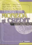 Cumpara ieftin Moneda Si Credit - Vasile Turliuc, Vasile Cocris, Angela Boariu