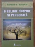O RELIGIE PROPRIE SI PERSONALA-RAMESH S. BALSEKAR