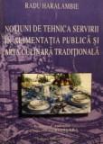 Notiuni de tehnica servirii in alimentatia publica si arta culinara traditionala