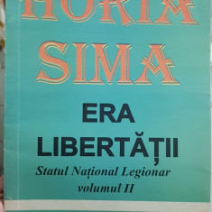 HORIA SIMA ERA LIBERTATII STATUL NATIONAL LEGIONAR VOL 2 1995 MISCAREA LEGIONARA