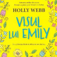 Visul lui Emily - Holly Webb