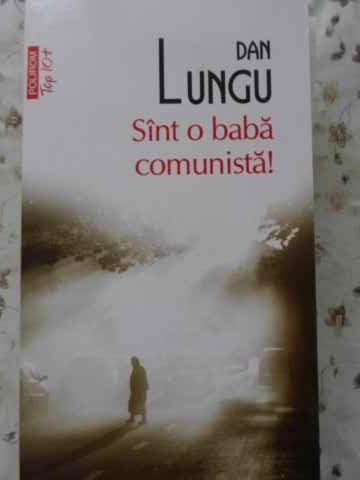SINT O BABA COMUNISTA!-DAN LUNGU