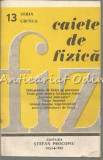 Cumpara ieftin Caiete De Fizica - Seria: Critica - Nr.: 13