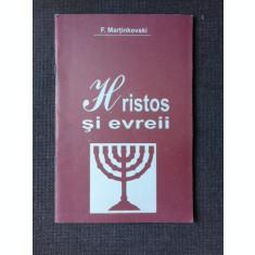 HRISTOS SI EVREII - F. MARTINKOVSKI