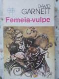 FEMEIA-VULPE - DAVID GARNETT