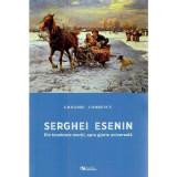 Serghei Esenin. Din tenebrele mortii, spre glorie universala | Grigore Codrescu