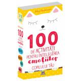 100 de activitati pentru intelegerea emotiilor copilului tau (3-10 ani) - DPH, Gilles Diederichs