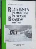 REZISTENTA IN MUNTI SI IN ORASUL BRASOV 1944-8 REZISTENTA ANTICOMUNISTA LEGIONAR, 1997