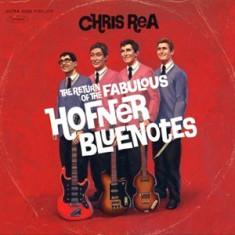 CHRIS REA Return Of The Fabulous Hofner Bluenotes(CD)