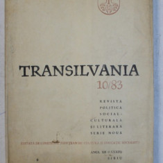 TRANSILVANIA - REVISTA POLITICA SOCIAL - CULTURALA SI LITERARA - SERIE NOUA , ANUL XII ( LXXXIX ) , NR. 10 , 1983