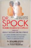 INGRIJIREA SUGARULUI SI A COPILULUI , ED. a - VIII - a de DR. BENJAMIN SPOCK , 2005