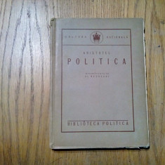 ARISTOTEL -  Politica - Cultura Nationala, Biblioteca Politica, 1924, 333 p.