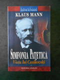 KLAUS MANN - SIMFONIA PATETICA. VIATA LUI CEAIKOVSKI