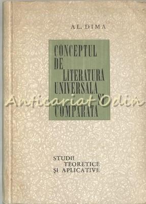 Conceptul De Literatura Universala Si Comparata - Alexandru Dima foto