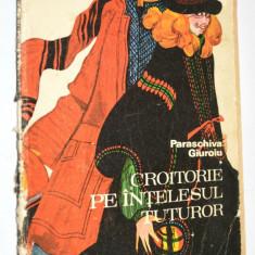 Croitorie pe inteledul tuturor Paraschiva Giuroiu 1978